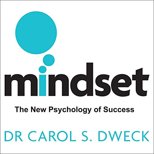 Book cover: Mindset, The New Psychology of Success, by Dr.  Carol S. Dweck